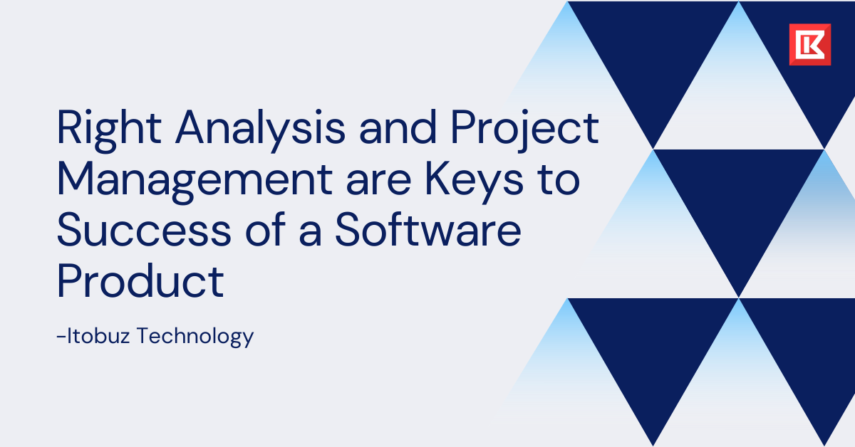 Product Development - Correct analysis and Project management
